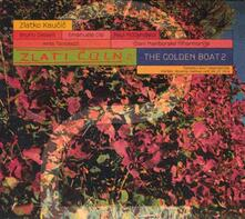 The Golden Boat 2 - CD Audio di Zlatko Kaucic