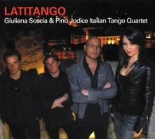 Latitango - CD Audio di Giuliana Soscia,Pino Iodice,Italian Tango Quartet