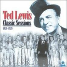 Classic Sessions 1928-29 - CD Audio di Ted Lewis