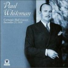 Carnegie Hall Concert 1938 - CD Audio di Paul Whiteman