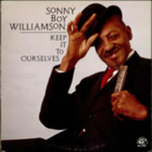 Keep it to Ourselves - CD Audio di Sonny Boy Williamson