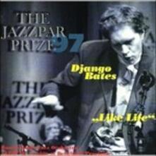 Like Life - CD Audio di Django Bates