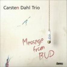 Message from Bud - CD Audio di Carsten Dahl