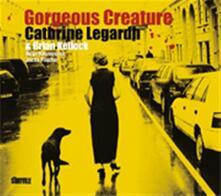 Gorgeous Creature - CD Audio di Cathrine Legardh