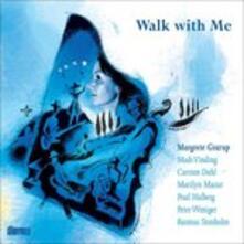 Walk with Me - CD Audio di Margrete Grarup