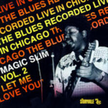 Let Me Love You vol.2 - CD Audio di Magic Slim