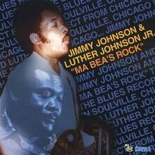 Ma Bea's Rock - CD Audio di Luther Guitar Junior Johnson,Jimmy Johnson