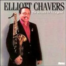 The Return of a Legend - CD Audio di Elliot Chavers