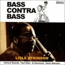 Bas Contra Bass - CD Audio di Lisle Atkinson