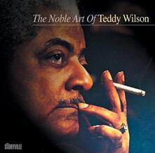 The Noble Art of - CD Audio di Teddy Wilson