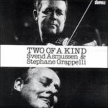 Two of a Kind - CD Audio di Stephane Grappelli,Svend Asmussen