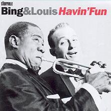 Bing and Louis Havin Fun - CD Audio di Louis Armstrong,Bing Crosby