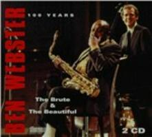 100 Years the Brute & the Beautiful - CD Audio di Ben Webster