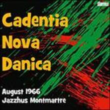 August 1966 Jazzhus Montmartre - CD Audio di Cadentia Nova Danica