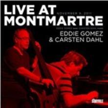 Live at Montmartre - CD Audio di Eddie Gomez,Carsten Dahl