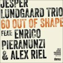 60 Out of Shape - CD Audio di Jesper Lungaard