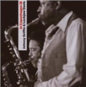 CD In Copenaghen Johnny Griffin Eddie Lockjaw Davis