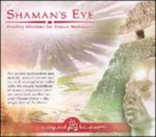 Shaman'S Eye - Healing Rhythms For Tranc - CD Audio di Liquid Bloom