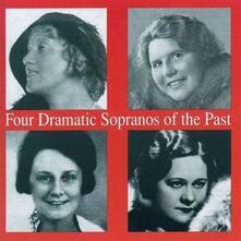 Four Dramatic Sopranos of - CD Audio