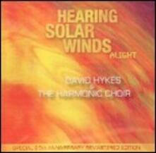 Hearing Solar Winds Alight - CD Audio di David Hykes