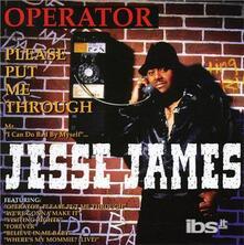 Operator Please Put Me Th - CD Audio di Jesse James