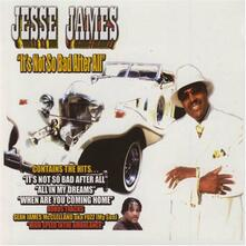 It'S Not So Bad After All - CD Audio di Jesse James