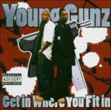 Get in Where U Fit - CD Audio di Young Gunz