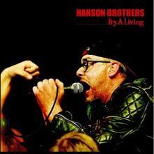 It's a Living - CD Audio di Hanson Brothers