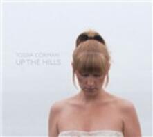 Up the Hills - CD Audio di Tossia Corman
