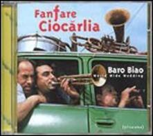 Baro Biao - CD Audio di Fanfare Ciocarlia
