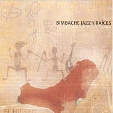 Bimbache Jazz Y Raices - CD Audio