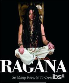 Many Reverbs to Cross - CD Audio di Ragana