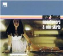 Moonflowers & Mini-Skirts - CD Audio di Peter Thomas