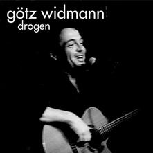 Drogen - CD Audio di Goetz Widmann
