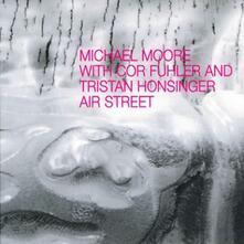 Air Street - CD Audio di Michael Moore