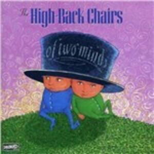 Of Two Minds - Vinile LP di High Back Chairs