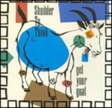 Get Your Goat - CD Audio di Shudder to Think