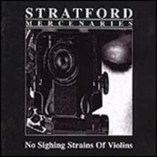 No Sighing Strains of - CD Audio di Stratford Mercenaries