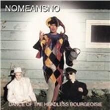 Dance of the Headless Bourgeoisie - Vinile LP di No Means No