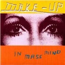 In Mass Mind - CD Audio di Make-Up