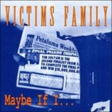 Maybe If I - CD Audio Singolo di Victims Family