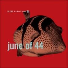 In the Fishtank - CD Audio di June of 44