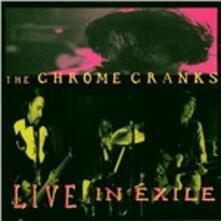 Live in Exile - CD Audio di Chrome Cranks
