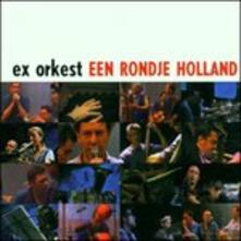 Rondje Holland - CD Audio di Ex Orkest