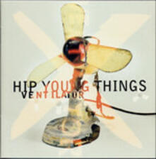 Ventilator (Remastered) - CD Audio di Hip Young Things