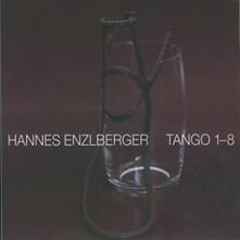 Tango 1-8 - CD Audio di Hannes Enzlberger