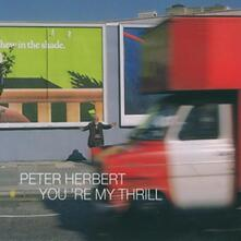 You're My Thrill - CD Audio di Peter Herbert