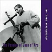 The Passion of Joan of Arc - CD Audio di In the Nursery