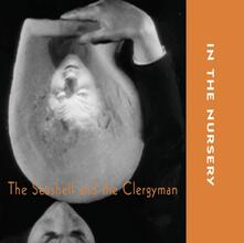 The Seashell & The Clergyman (Colonna Sonora) - CD Audio di In the Nursery