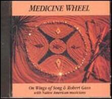 Medicine Wheel - CD Audio di Robert Gass